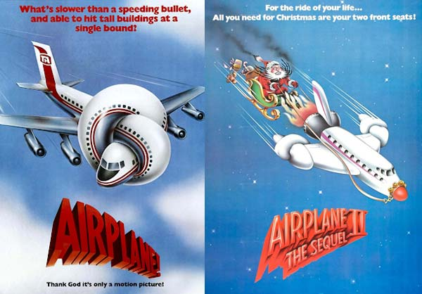 Airplane! (1980) ;  Airplane II: The Sequel (1982)