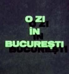 O ZI ÎN BUCUREŞTI (1987) - Muzical